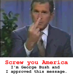 Bush gives the finger to America