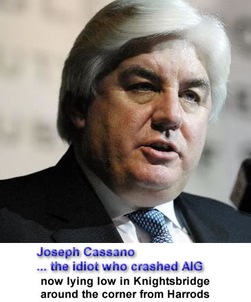Joseph Cassano ... the idiot who crashed AIG